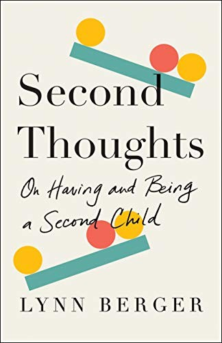 Second Thoughts: On Having and Being a Second Child