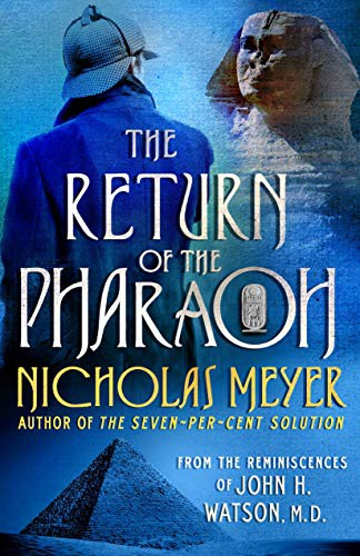 The Return of the Pharaoh: From the Reminiscences of John H. Watson, M.D