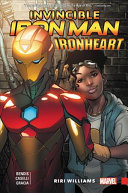 Invincible Iron Man: Ironheart. Vol. 1: Riri Williams