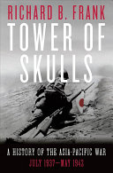 Tower of Skulls: A History of the Asia-Pacific War. Vol. I: July 1937–May 1942