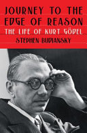 Journey to the Edge of Reason: The Life of Kurt Gödel