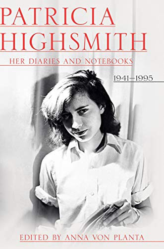 Patricia Highsmith: Her Diaries and Notebooks 1941–1995