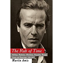 The Rub of Time: Bellow, Nabokov, Hitchens, Travolta, Trump: Essays and Reportage, 1994–2017