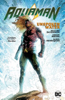 Aquaman. Vol. 1: Unspoken Water