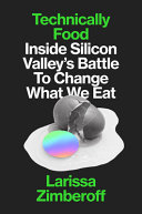 Technically Food: Inside Silicon Valley's Mission To Change What We Eat