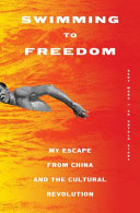 Swimming to Freedom: My Escape from China and the Cultural Revolution