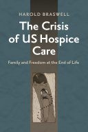 The Crisis of U.S. Hospice Care: Family and Freedom at the End of Life