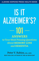 Is It Alzheimer's? 101 Answers to Your Most Pressing Questions About Memory Loss and Dementia