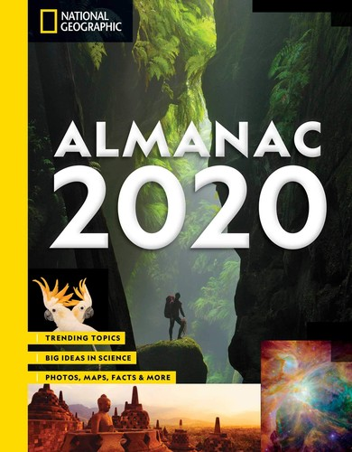 National Geographic Almanac 2020: Trending Topics, Big Ideas in Science, Photos, Maps, Facts & More