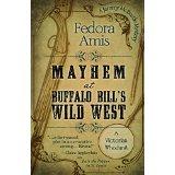 Mayhem at Buffalo Bill's Wild West: A Jemmy McBustle Mystery
