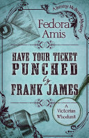 Have Your Ticket Punched by Frank James