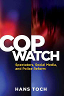 Cop Watch: Spectators, Social Media and Police Reform
