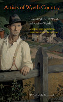 Artists of Wyeth Country: Howard Pyle, N.C. Wyeth, and Andrew Wyeth