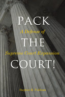 Pack the Court! Defense of Supreme Court Expansion