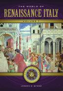 The World of Renaissance Italy: A Daily Life Encyclopedia