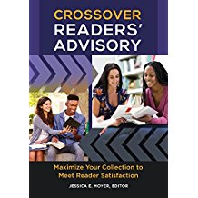 Crossover Readers' Advisory: Maximize Your Collection To Meet Reader Satisfaction