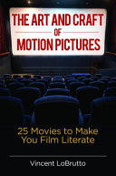 The Art and Craft of Motion Pictures: 25 Movies To Make You Film Literate