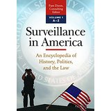 Surveillance in America: An Encyclopedia of History, Politics, and the Law