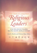 The World's Greatest Religious Leaders: How Religious Figures Helped Shape World History