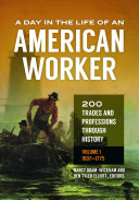 A Day in the Life of an American Worker: 200 Trades and Professions Through History