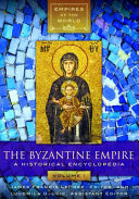 The Byzantine Empire: A Historical Encyclopedia