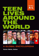 Teen Lives Around the World: A Global Encyclopedia