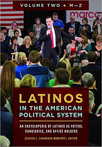 Latinos in the American Political System: An Encyclopedia of Latinos as Voters, Candidates, and Office Holders