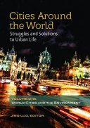 Cities Around the World: Struggles and Solutions to Urban Life