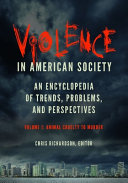 Violence in American Society: An Encyclopedia of Trends, Problems, and Perspectives