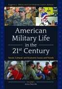 American Military Life in the 21st Century: Social, Cultural, and Economic Issues and Trends