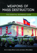 Weapons of Mass Destruction: The Essential Reference Guide