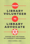 From Library Volunteer to Library Advocate: Tapping into the Power of Community Engagement