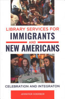 Library Services for Immigrants and New Americans: Celebration and Integration
