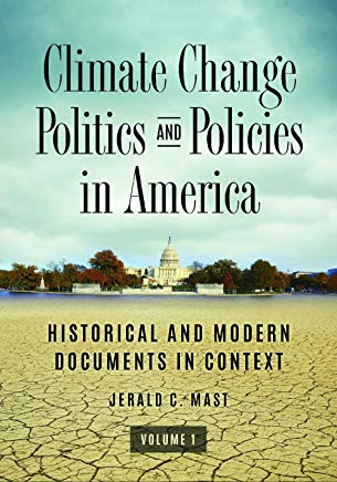 Climate Change Politics and Policies in America: Historical and Modern Documents in Context