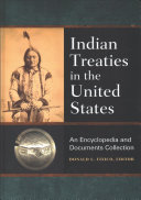 Indian Treaties in the United States: An Encyclopedia and Documents Collection