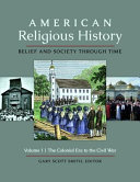 American Religious History: Belief and Society through Time