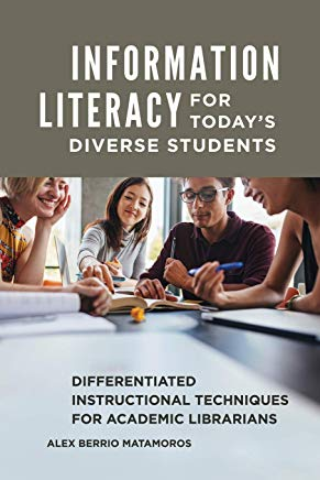 Information Literacy for Today's Diverse Students