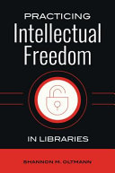 Practicing Intellectual Freedom in Libraries