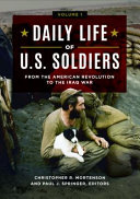 Daily Life of U.S. Soldiers: From the American Revolution to the Iraq War