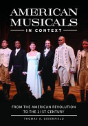 American Musicals in Context: From the American Revolution to the 21st Century