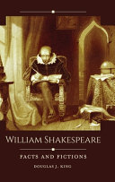 William Shakespeare: Facts and Fictions