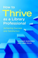 How To Thrive as a Library Professional: Achieving Success and Satisfaction