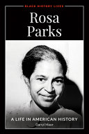 Rosa Parks: A Life in American History