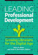 Leading Professional Development: Growing Librarians for the Digital Age