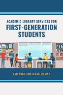 Academic Library Services for First-Generation Students