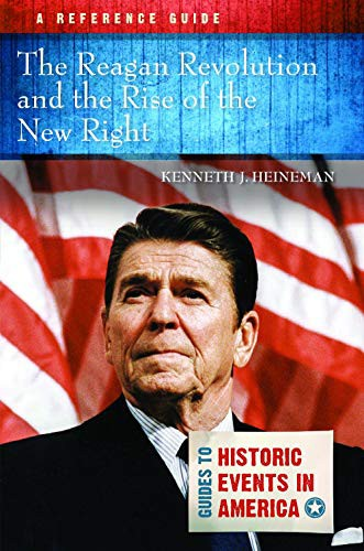 The Reagan Revolution and the Rise of the New Right