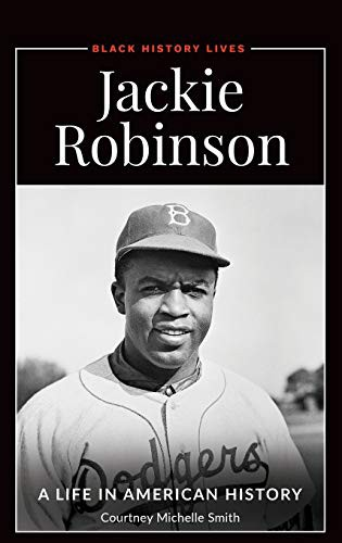 Jackie Robinson: A Life in American History