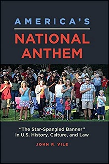 "America's National Anthem: ""The Star-Spangled Banner"" in U.S. History, Culture, and Law"