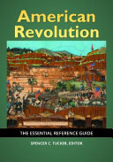 American Revolution: The Essential Reference Guide
