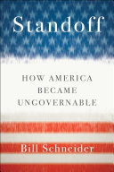 Standoff: How America Became Ungovernable